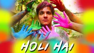 HOLI HAI !! | Ashish Chanchlani