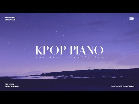 The Best of KPOP | 1 Hour Piano Collection for Study