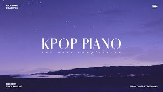 The Best of KPOP   1 Hour Piano Collection for Study