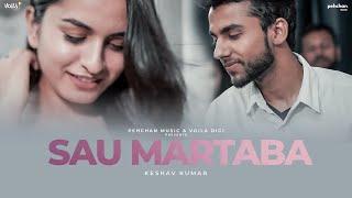 Sau Martaba – Keshav Kumar
