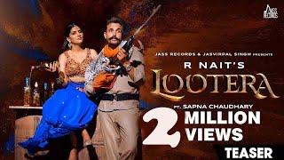 Lootera – Teaser – R Nait – Afsana Khan Ft Sapna Chaudhary