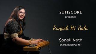 Ranjish Hi Sahi (Instrumental) – Sonali Nath (Sufiscore)