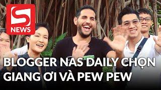 Travel blogger Nas Daily đã chọn Giang Ơi và PewPew để đồng hành?