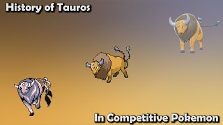 How RAGING was Tauros ACTUALLY? - History of Tauros in Competitive Pokemon