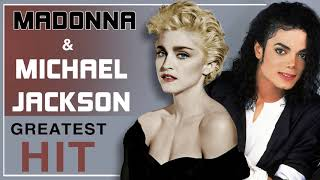 MADONNA & MICHAEL JACKSON GREATEST HITS - The King And The Queen Of Pop Top Songs Of All Time