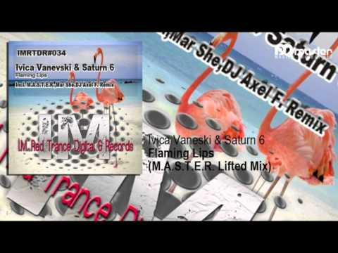 Ivica Vaneski & Saturn 6 - Flaming Lips (M.A.S.T.E.R. Remix)
