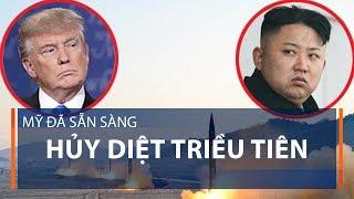 Mỹ đã sẵn sàng hủy diệt Triều Tiên   VTC1