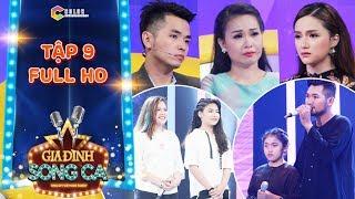 Gia đình song ca|tập 9 full: Phạm Hồng Phước, Hương Giang giàn giụa nước mắt với 2 anh em mồ côi mẹ