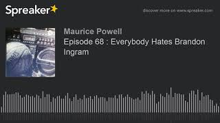 Episode 68 : Everybody Hates Brandon Ingram (made with Spreaker)