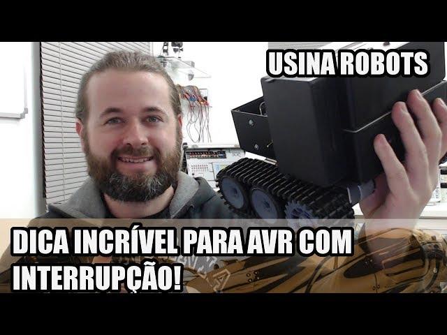 DICA INCRÍVEL PARA AVR COM INTERRUPÇÃO | Usina Robots US-2 #137