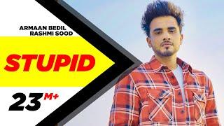 Stupid – Armaan Bedi