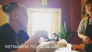 Vietnamese People be like...