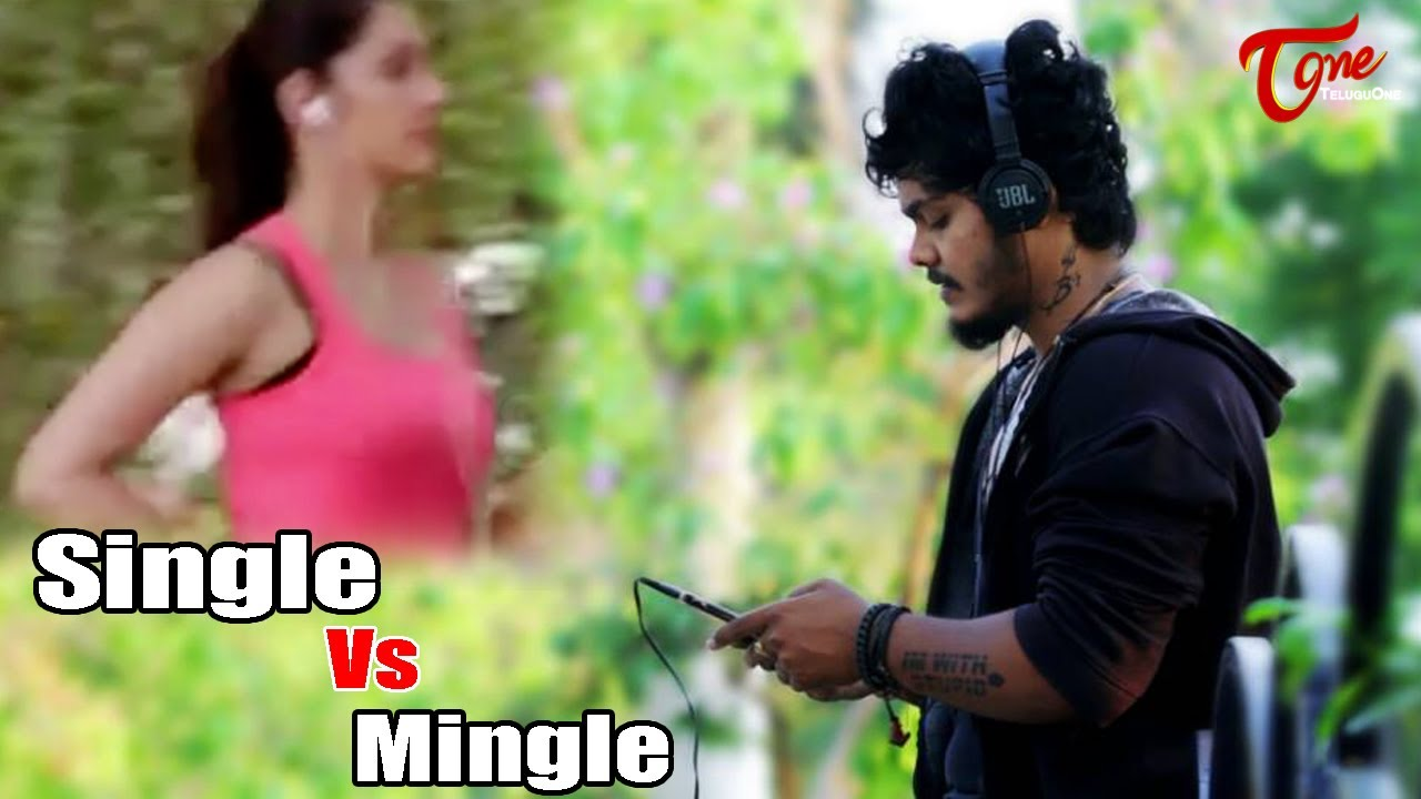 Single Vs Mingle || Telugu Short Film 2017 || By Mahesh Machidi