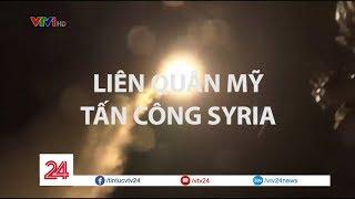 Liên quân Mỹ, Anh, Pháp tấn công Syria | VTV24