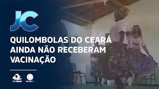 Mesmo sendo prioridade, quilombolas do Ceará ainda não receberam vacinação até hoje