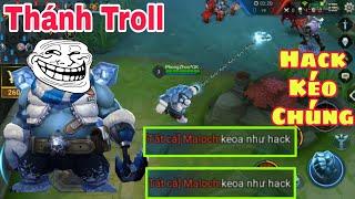 Liên Quân | Cầm Thánh Troll Grakk Đi Troll Rank Cao Thủ - Bị Coi Là Hack - Bởi Kéo Auto Chúng