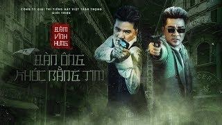 Phim Ngắn | Đàn Ông Khóc Bằng Tim - Đàm Vĩnh Hưng | Official