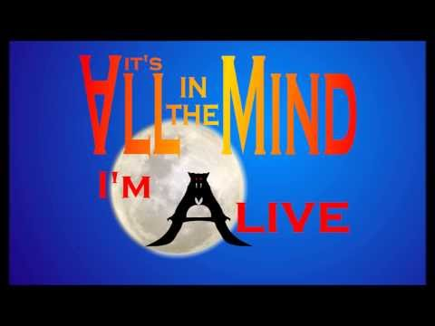 It's All In The Mind--I'm Alive - Smashpipe people