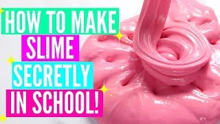 How To Make Slime In School Without Getting Caught! How To Make Jiggly Slime, Glossy & Clicky Slime
