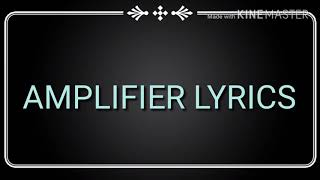 AMPLIFIER LYRICS || HEART KILLER 100 ||
