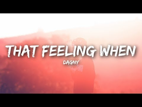 Dagny - That Feeling When (Lyrics / Lyrics Video)