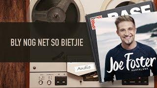 Joe Foster - Bly Nog Net So Bietjie (Amptelike Audio Video)