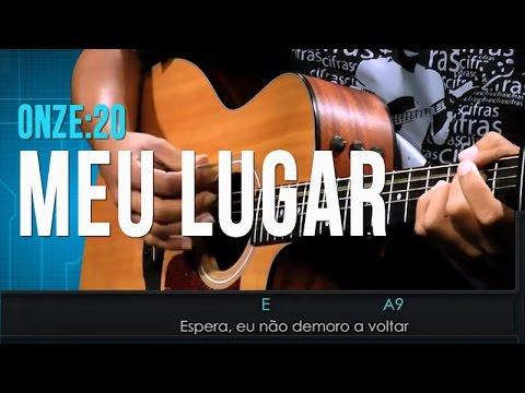 Baixar Meu Lugar - Onze:20 (aula de violão)