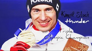 "Kamil Stoch | Triple Olympic Champion  - ""thunder"" 