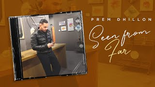 Seen From Far – Prem Dhillon Video HD