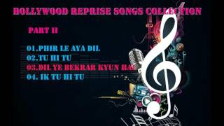 Bollywood Reprise Songs Collection Part II