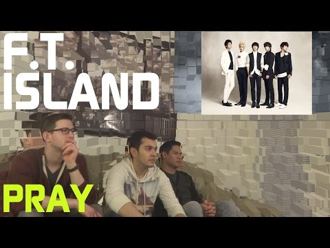 FTISLAND - Pray Music Video Reaction, Non-Kpop Fan Reaction [HD]