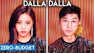 K-POP WITH ZERO BUDGET! (ITZY - DALLA DALLA)