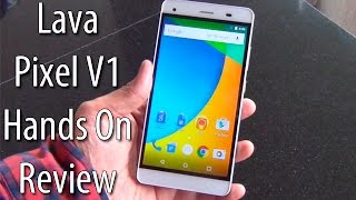 Lava   Pixel V1 Android One Phone Hands On Review