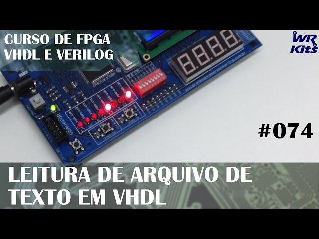 LEITURA DE ARQUIVO EM FORMATO TEXTO | Curso de FPGA #074