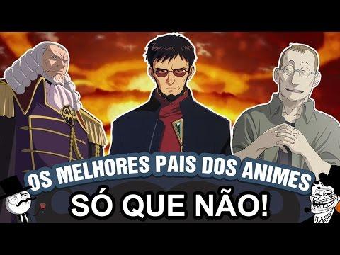 OS PIORES PAIS DOS ANIMES | Top 10 Animes