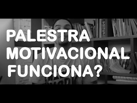 PALESTRA MOTIVACIONAL FUNCIONA?