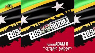 """Adam O - Sugar Daddy - (869 Jab Riddim) """"Soca 2017/2018"""" - Sugar Mas 46"""