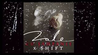 ZALE x SHIFT - Cu Sampanie
