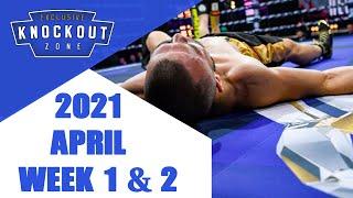 Boxing Knockouts | April 2021 Week 1 & 2
