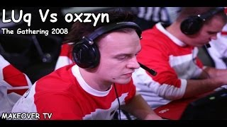 LUq Vs oxzyn @The Gathering 2008
