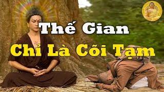 Đêm Trằn Trọc Khó Ngủ Nghe Phật dạy Thế Gian Này Chỉ Là Cõi Tạm, Nên Sống Ở Đời Đừng Tham Sân Si