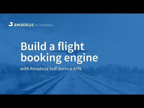 Tutorial: build a flight booking engine with Amadeus APIs