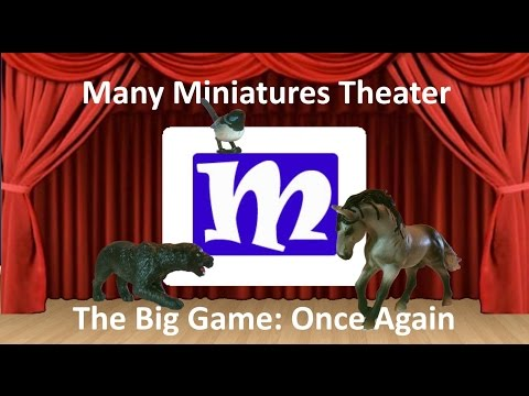 The Big Game 2016: Once Again | Many Miniatures Theater