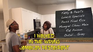 I walked into the wrong Jamaican restaurant