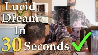 How to Lucid Dream In 30 Seconds