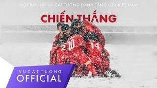 Chiến Thắng - Vũ Cát Tường (Official Audio) - Bài hát tặng U23 Việt Nam.