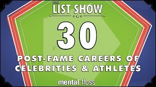 30 Post-Fame Careers of Celebrities and Athletes - mental_floss List Show Ep. 408