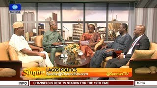 Discussing The Intricacies Of Lagos Politics Ahead Of 2019 Polls Pt.1 |Sunrise|