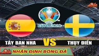Nhận định bóng đá: Tây Ban Nha vs Thụy Điển vòng loại Euro 2020