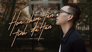 Hoa Chưa Tàn Tình Đã Tan - NB3 Hoài Bảo   MV Lyrics Official